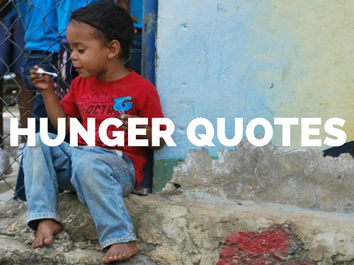Read & share inspirational quotes about hunger